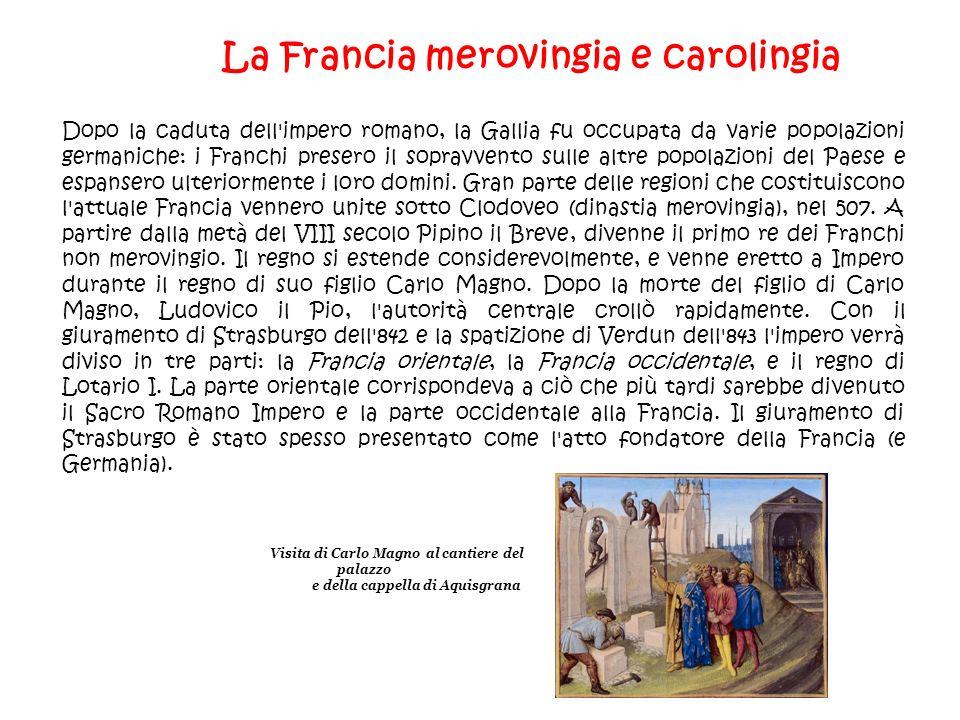 La Francia merovingia e carolingia Dopo la caduta dell'impero romano, la Gallia fu occupata da varie popolazioni germaniche: i Franchi presero il sopr