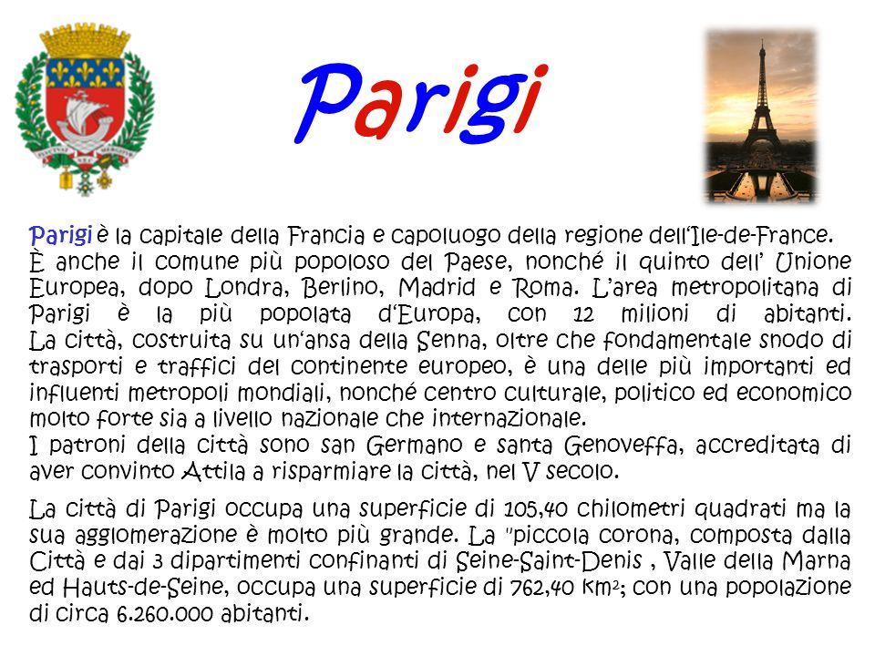 Parigi è la capitale della Francia e capoluogo della regione dellIle-de-France. È anche il comune più popoloso del Paese, nonché il quinto dell Unione