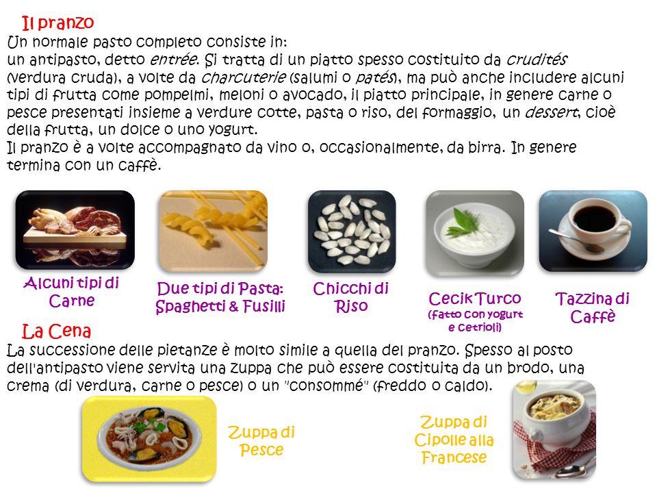 Il pranzo Un normale pasto completo consiste in: un antipasto, detto entrée. Si tratta di un piatto spesso costituito da crudités (verdura cruda), a v