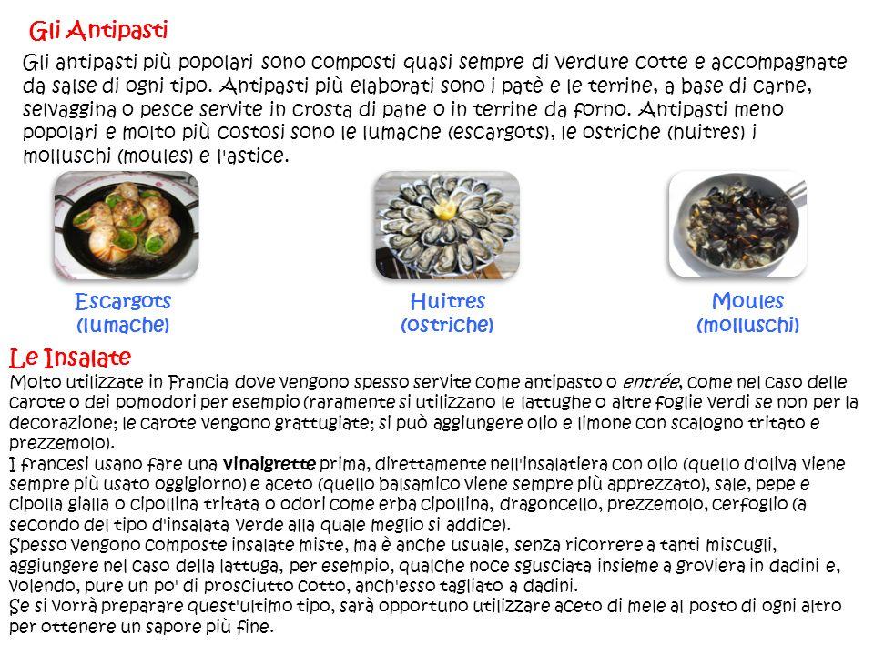 Gli antipasti più popolari sono composti quasi sempre di verdure cotte e accompagnate da salse di ogni tipo. Antipasti più elaborati sono i patè e le