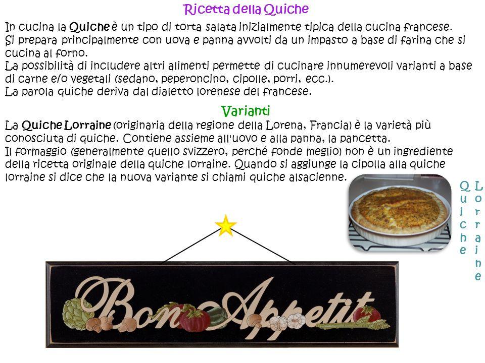 Ricetta della Quiche In cucina la Quiche è un tipo di torta salata inizialmente tipica della cucina francese. Si prepara principalmente con uova e pan