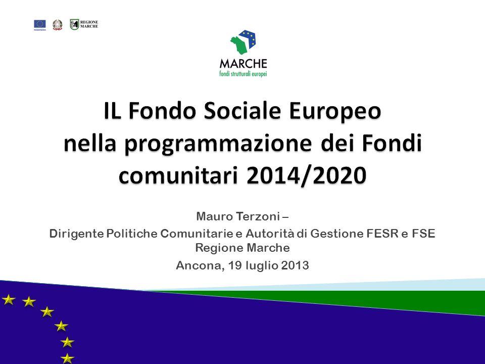 Mauro Terzoni – Dirigente Politiche Comunitarie e Autorità di Gestione FESR e FSE Regione Marche Ancona, 19 luglio 2013