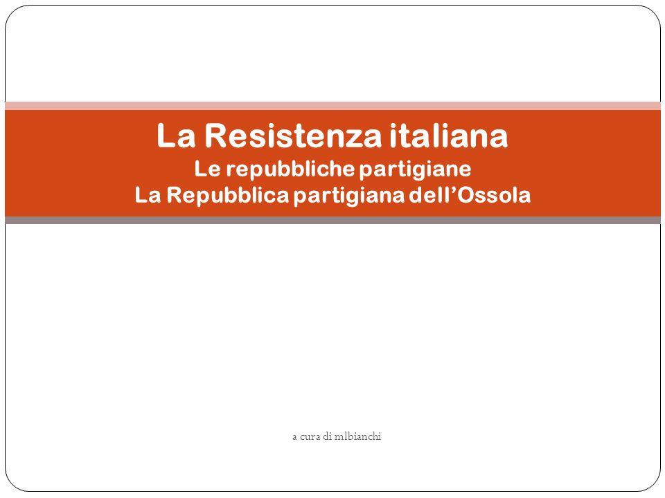 22 Le principali Repubbliche partigiane costituitesi in Italia nel 1944: VAL CENO (Emilia) VALSESIA (Piemonte) VAL D ENZA E VAL PARMA (Emilia) VAL TARO (Emilia) MONTEFIORINO (Emilia) VAL MAIRA E VAL VARAITA (Piemonte) VALLI DI LANZO Piemonte) FRIULI ORIENTALE BOBBIO (Emilia) CARNIA (Friuli) CANSIGLIO (Veneto) IMPERIA (Liguria) OSSOLA (Piemonte) LANGHE (Piemonte) ALTO MONFERRATO (Piemonte) VARZI (Lombardia) ALTO TORTONESE (Piemonte) Alba, nel Cuneese, fu liberata per quasi 3 settimane.