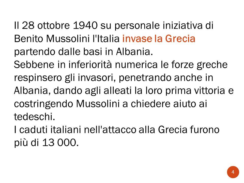 Il 28 ottobre 1940 su personale iniziativa di Benito Mussolini l'Italia invase la Grecia partendo dalle basi in Albania. Sebbene in inferiorità numeri