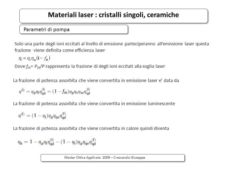 Materiali laser : cristalli singoli, ceramiche Master Ottica Applicata 2009 – Crescenzio Giuseppe Parametri di pompa La frazione di potenza assorbita