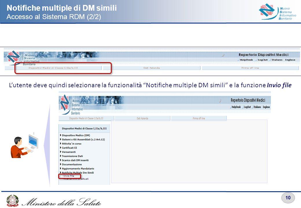 10 Notifiche multiple di DM simili Accesso al Sistema RDM (2/2) Lutente deve quindi selezionare la funzionalità Notifiche multiple DM simili e la funz