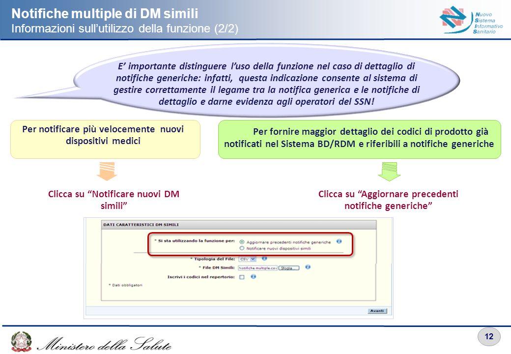 12 Notifiche multiple di DM simili Informazioni sullutilizzo della funzione (2/2) E importante distinguere luso della funzione nel caso di dettaglio d