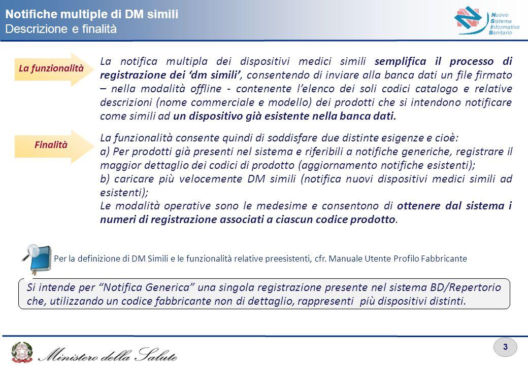 3 La funzionalità La notifica multipla dei dispositivi medici simili semplifica il processo di registrazione dei dm simili, consentendo di inviare all