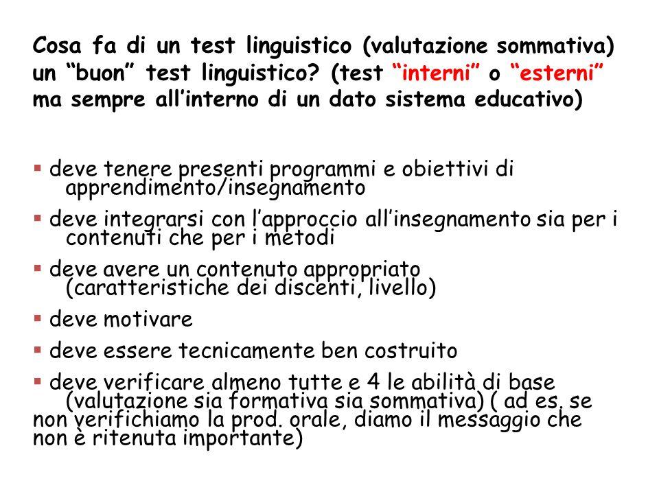 Cosa fa di un test linguistico (valutazione sommativa) un buon test linguistico? (test interni o esterni ma sempre allinterno di un dato sistema educa