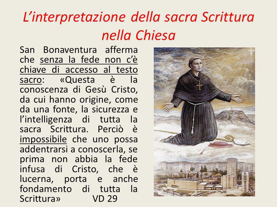Linterpretazione della sacra Scrittura nella Chiesa San Bonaventura afferma che senza la fede non cè chiave di accesso al testo sacro: «Questa è la co