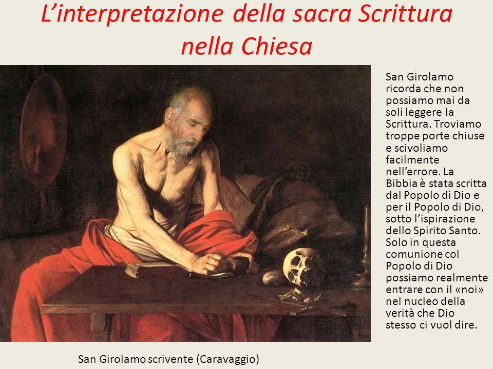 Linterpretazione della sacra Scrittura nella Chiesa San Girolamo ricorda che non possiamo mai da soli leggere la Scrittura. Troviamo troppe porte chiu