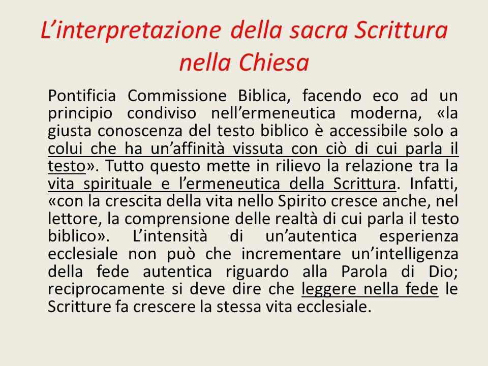 Linterpretazione della sacra Scrittura nella Chiesa Pontificia Commissione Biblica, facendo eco ad un principio condiviso nellermeneutica moderna, «la