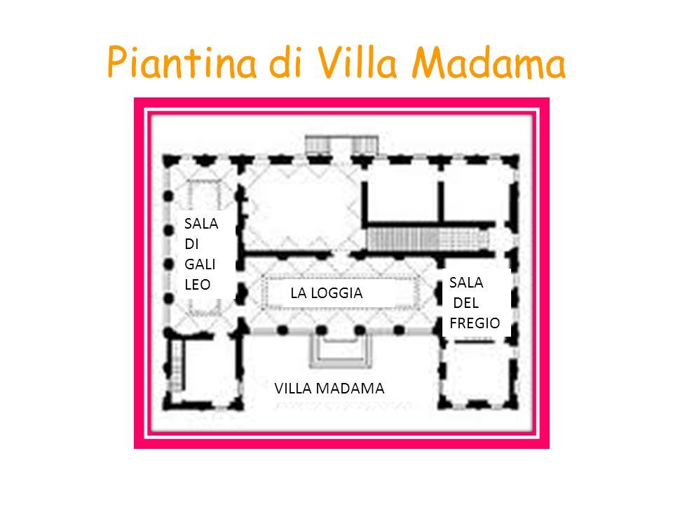 Piantina di Villa Madama VILLA MADAMA LA LOGGIA SALA DEL FREGIO SALA DI GALI LEO