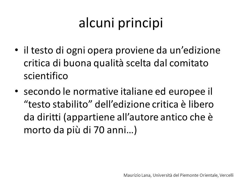Maurizio Lana, Università del Piemonte Orientale, Vercelli alcuni principi il testo di ogni opera proviene da unedizione critica di buona qualità scel