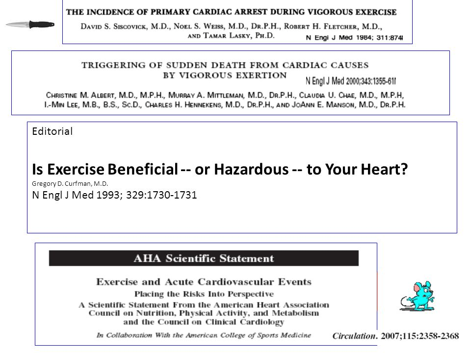 Editorial Is Exercise Beneficial -- or Hazardous -- to Your Heart? Gregory D. Curfman, M.D. N Engl J Med 1993; 329:1730-1731
