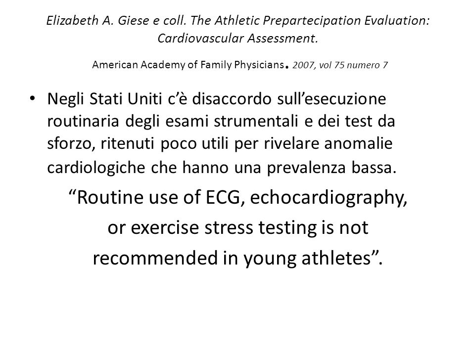 Elizabeth A. Giese e coll. The Athletic Prepartecipation Evaluation: Cardiovascular Assessment. American Academy of Family Physicians. 2007, vol 75 nu