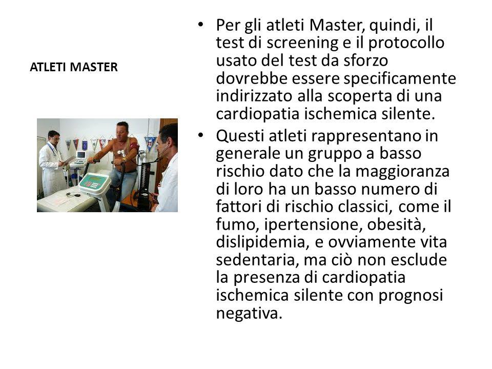 ATLETI MASTER Per gli atleti Master, quindi, il test di screening e il protocollo usato del test da sforzo dovrebbe essere specificamente indirizzato