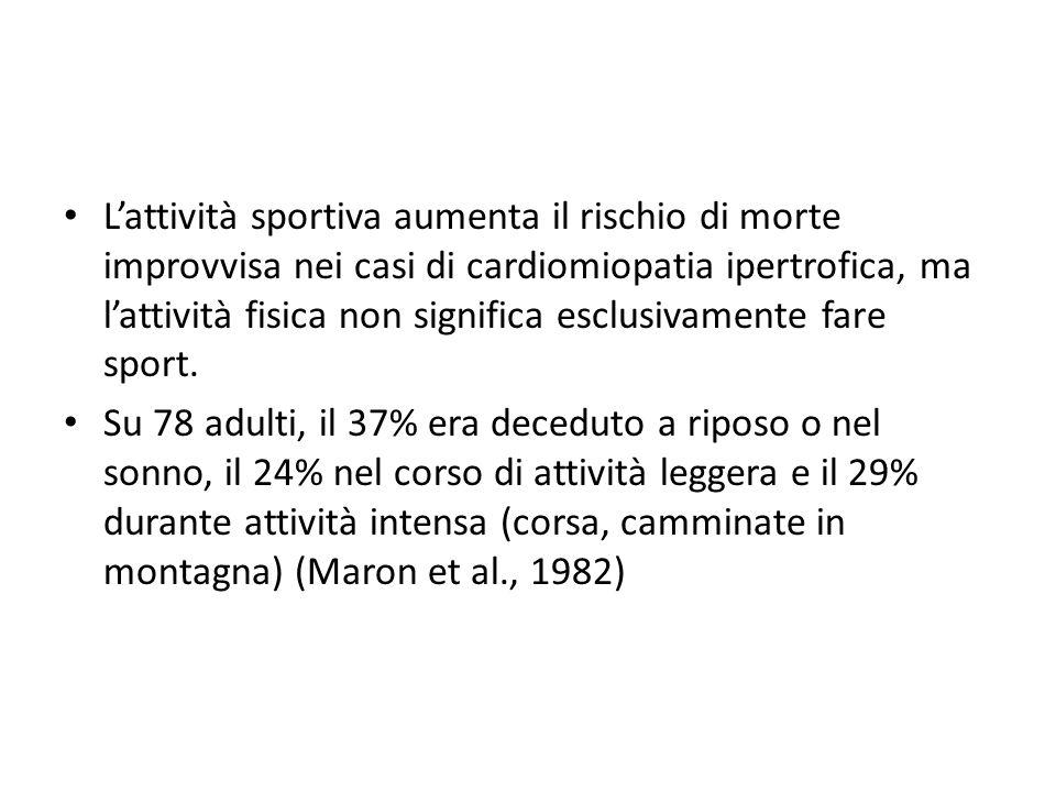 Lattività sportiva aumenta il rischio di morte improvvisa nei casi di cardiomiopatia ipertrofica, ma lattività fisica non significa esclusivamente far