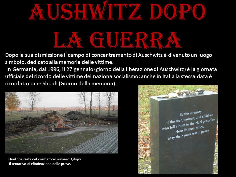 Aushwitz dopo la guerra Dopo la sua dismissione il campo di concentramento di Auschwitz è divenuto un luogo simbolo, dedicato alla memoria delle vitti