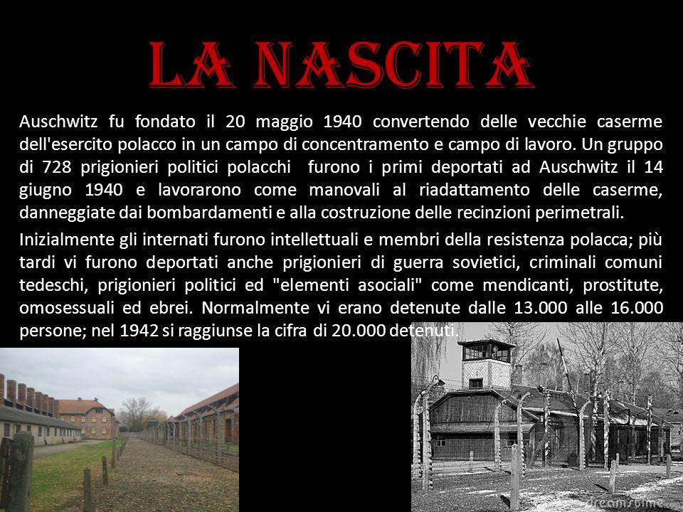 La nascita Auschwitz fu fondato il 20 maggio 1940 convertendo delle vecchie caserme dell'esercito polacco in un campo di concentramento e campo di lav