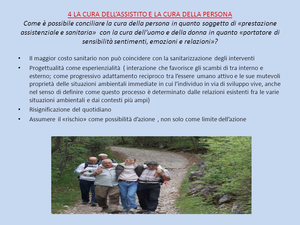 4 LA CURA DELLASSISTITO E LA CURA DELLA PERSONA Come è possibile conciliare la cura della persona in quanto soggetto di «prestazione assistenziale e s