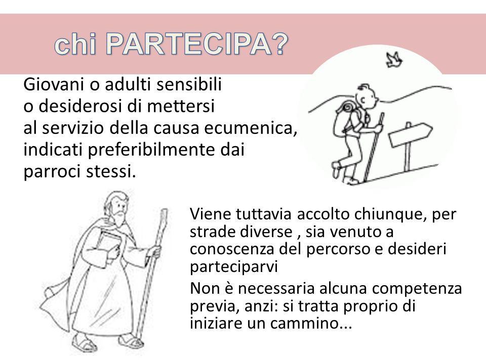 Giovani o adulti sensibili o desiderosi di mettersi al servizio della causa ecumenica, indicati preferibilmente dai parroci stessi.