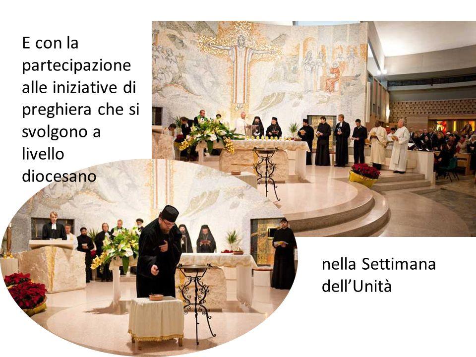 E con la partecipazione alle iniziative di preghiera che si svolgono a livello diocesano nella Settimana dellUnità
