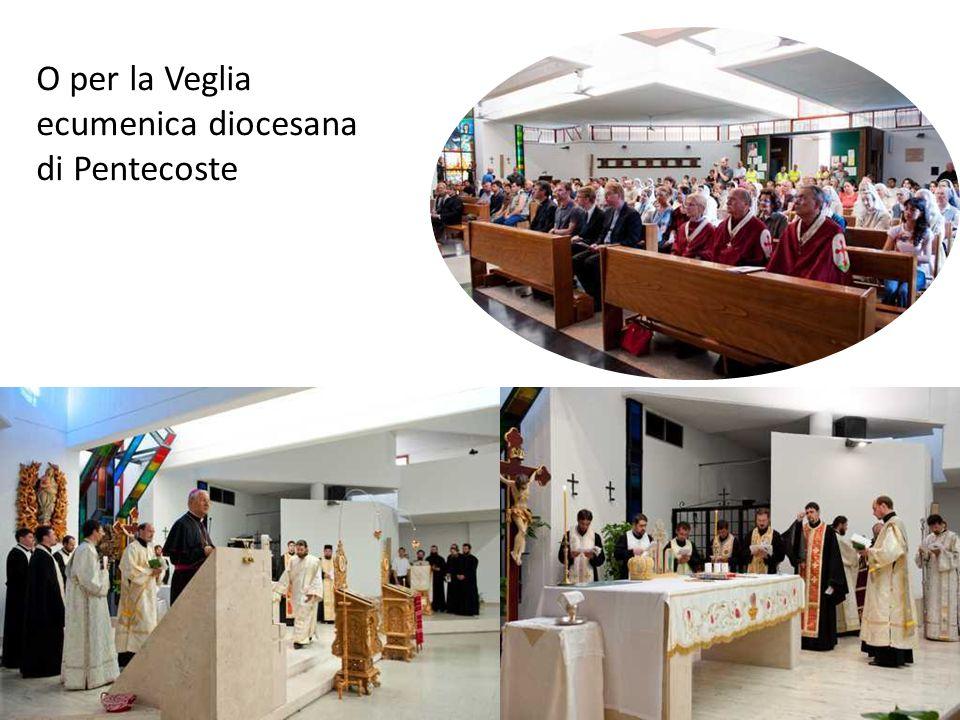 O per la Veglia ecumenica diocesana di Pentecoste