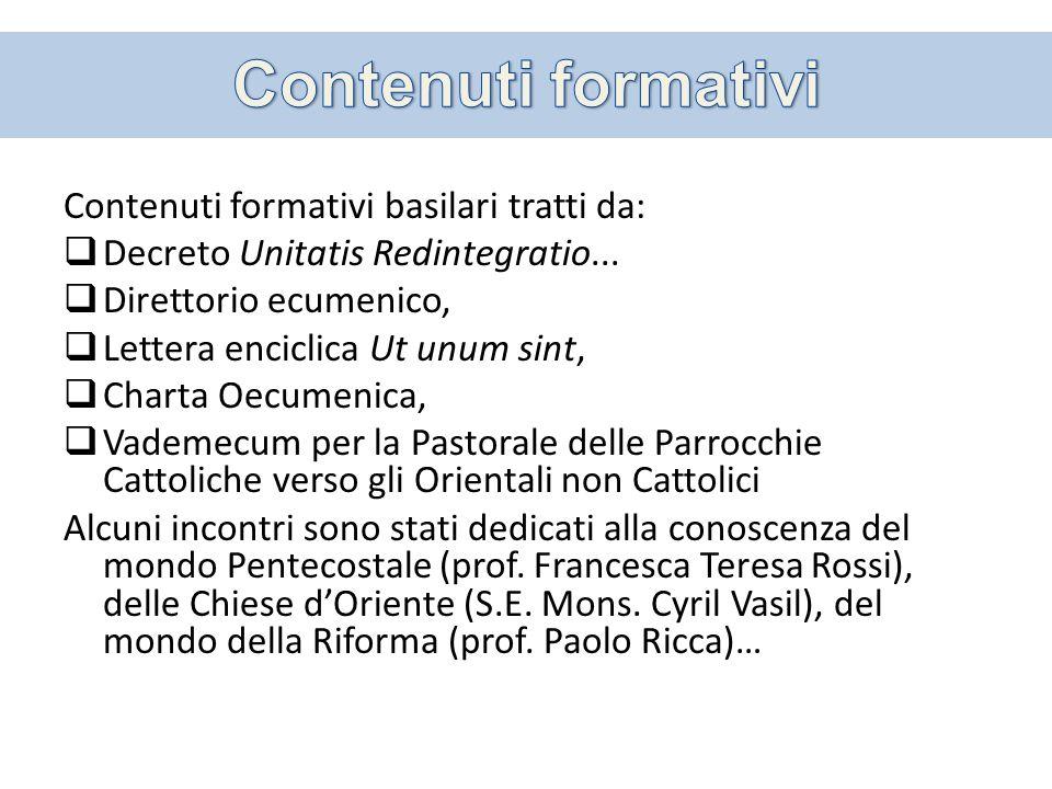 Contenuti formativi basilari tratti da: Decreto Unitatis Redintegratio...