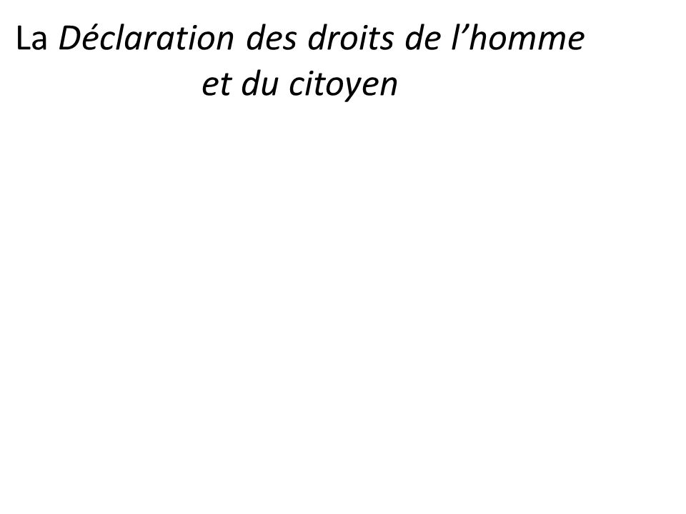La Déclaration des droits de lhomme et du citoyen