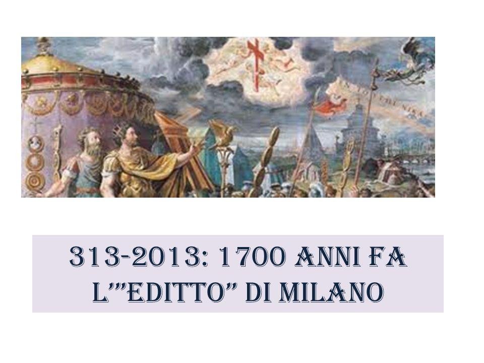 313-2013: 1700 anni fa LEditto di Milano