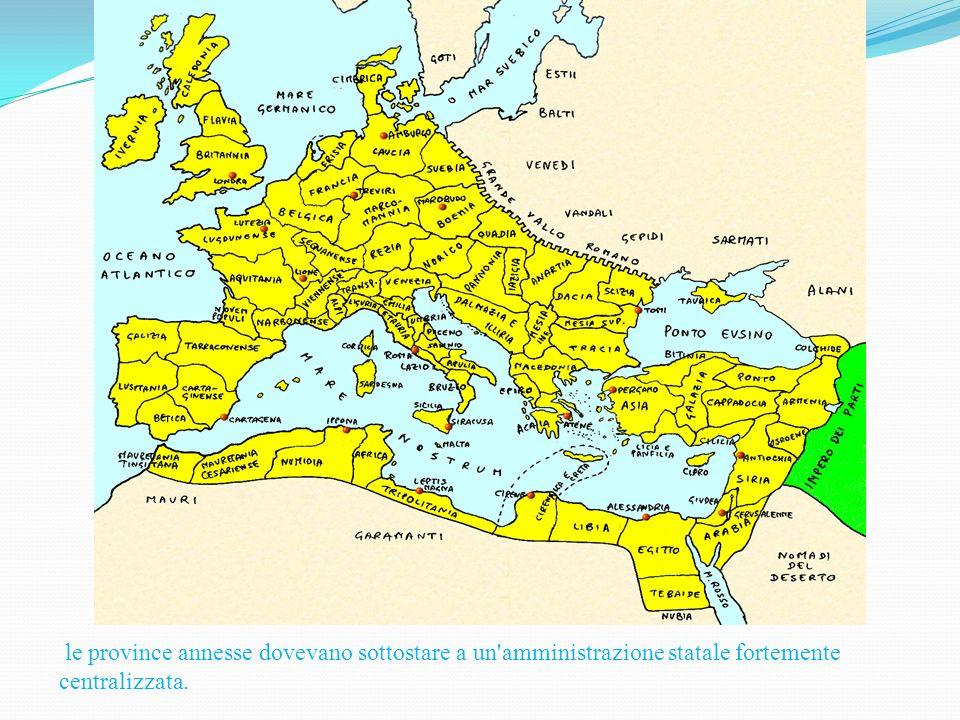 le province annesse dovevano sottostare a un'amministrazione statale fortemente centralizzata.