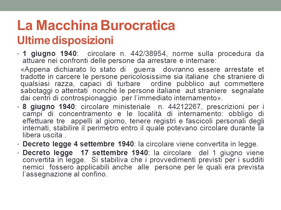 La Macchina Burocratica Ultime disposizioni 1 giugno 1940: circolare n. 442/38954, norme sulla procedura da attuare nei confronti delle persone da arr