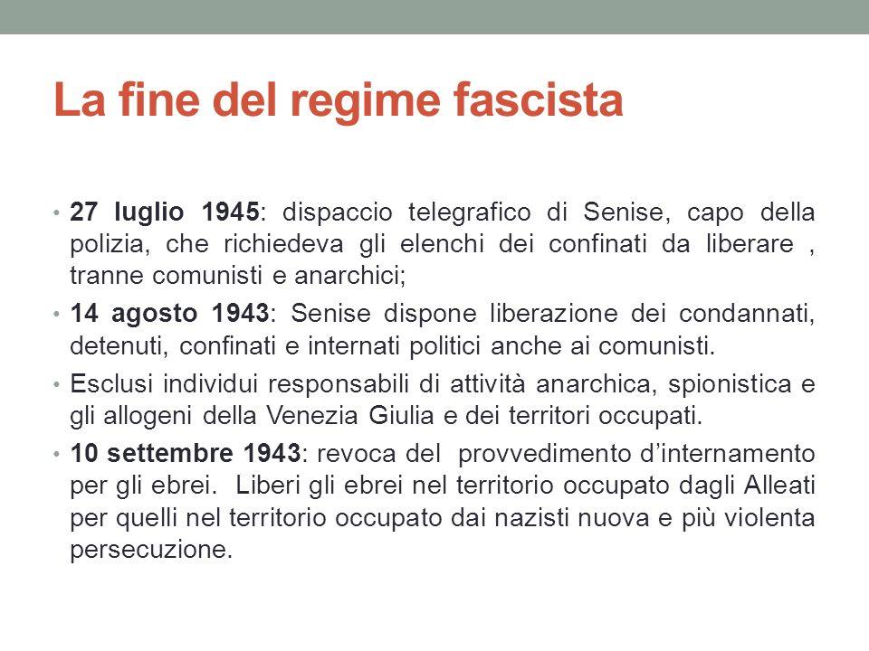 La fine del regime fascista 27 luglio 1945: dispaccio telegrafico di Senise, capo della polizia, che richiedeva gli elenchi dei confinati da liberare,