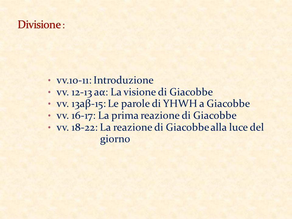 vv.10-11: Introduzione vv. 12-13 aα: La visione di Giacobbe vv.