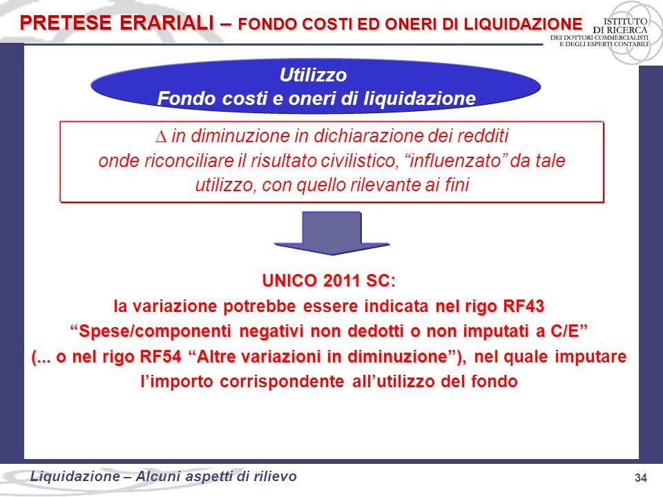 34 Liquidazione: alcuni aspetti di rilievo 34 Liquidazione – Alcuni aspetti di rilievo in diminuzione in dichiarazione dei redditi onde riconciliare i