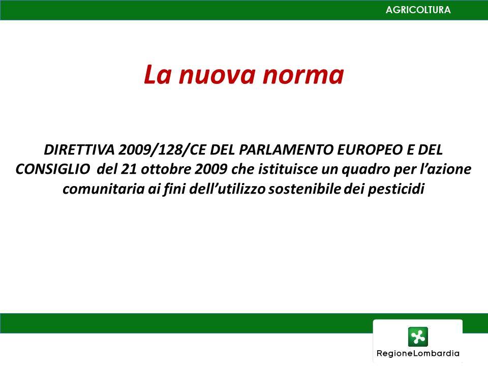 La nuova norma DIRETTIVA 2009/128/CE DEL PARLAMENTO EUROPEO E DEL CONSIGLIO del 21 ottobre 2009 che istituisce un quadro per lazione comunitaria ai fi
