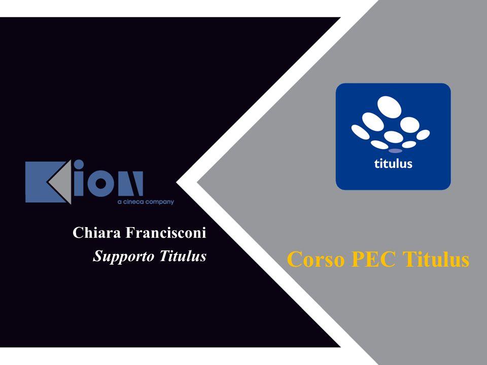 15 giugno 2010 Pag. 1 Chiara Francisconi Supporto Titulus Corso PEC Titulus