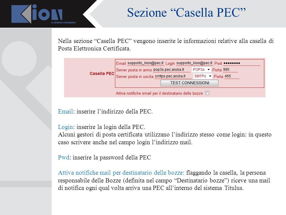 Sezione Casella PEC Nella sezione Casella PEC vengono inserite le informazioni relative alla casella di Posta Elettronica Certificata.