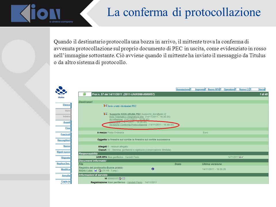 La conferma di protocollazione Quando il destinatario protocolla una bozza in arrivo, il mittente trova la conferma di avvenuta protocollazione sul proprio documento di PEC in uscita, come evidenziato in rosso nellimmagine sottostante.