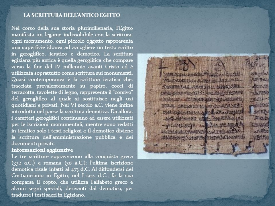 LA SCRITTURA DELLANTICO EGITTO Nel corso della sua storia plurimillenaria, l'Egitto manifesta un legame indissolubile con la scrittura: ogni monumento