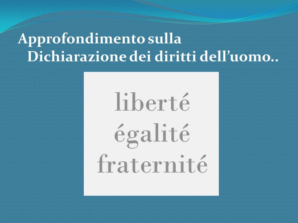 Approfondimento sulla Dichiarazione dei diritti delluomo..
