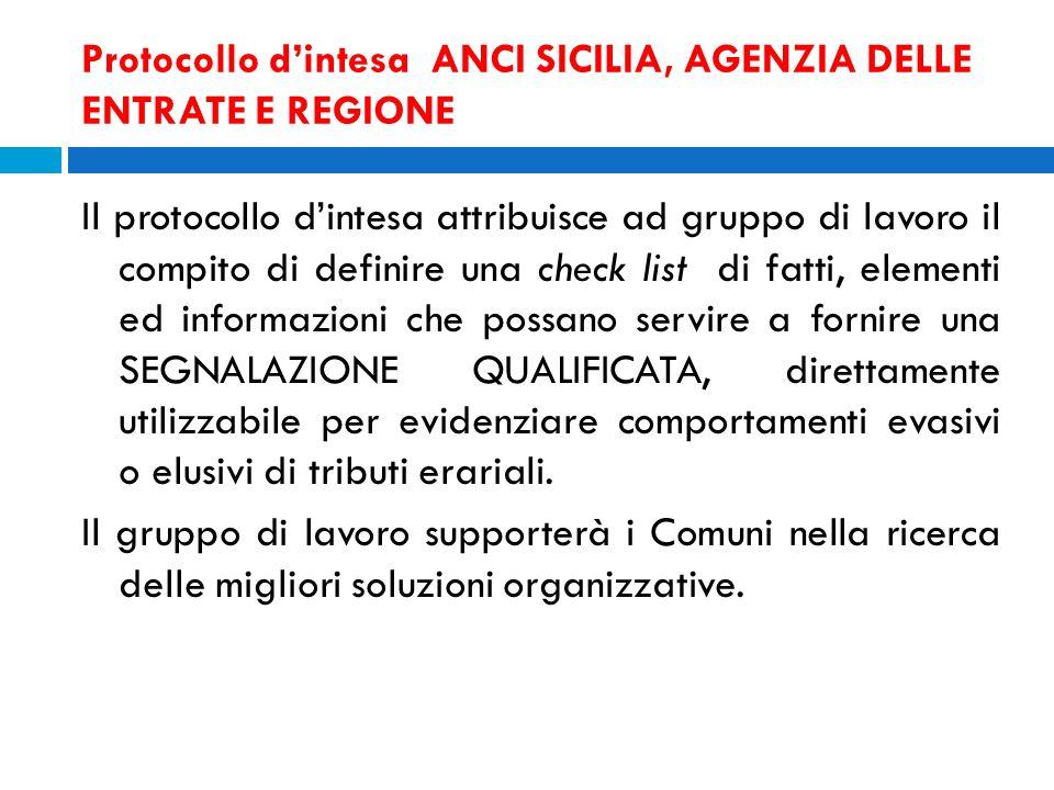 Protocollo dintesa ANCI SICILIA, AGENZIA DELLE ENTRATE E REGIONE Il protocollo dintesa attribuisce ad gruppo di lavoro il compito di definire una chec