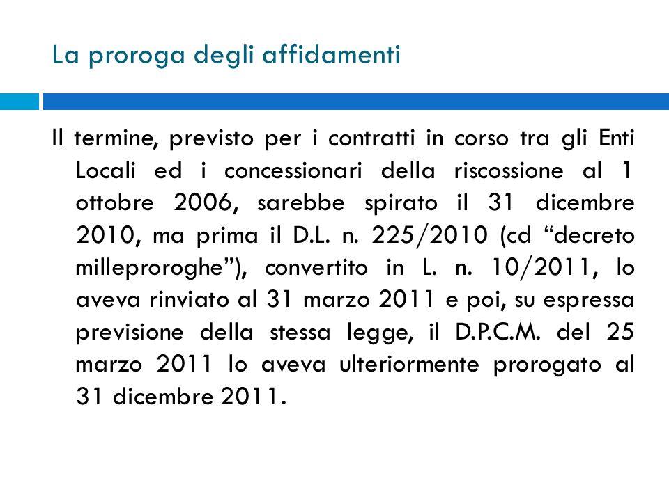 La proroga degli affidamenti Il termine, previsto per i contratti in corso tra gli Enti Locali ed i concessionari della riscossione al 1 ottobre 2006,