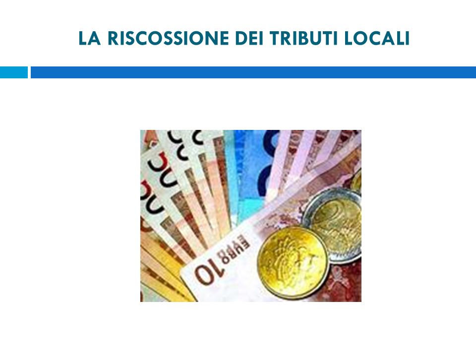 La riscossione dei tributi locali La riscossione dei tributi locali era gestita da Equitalia, al 1 gennaio 2012, in oltre 6.100 Comuni (il 75% del totale) dItalia.