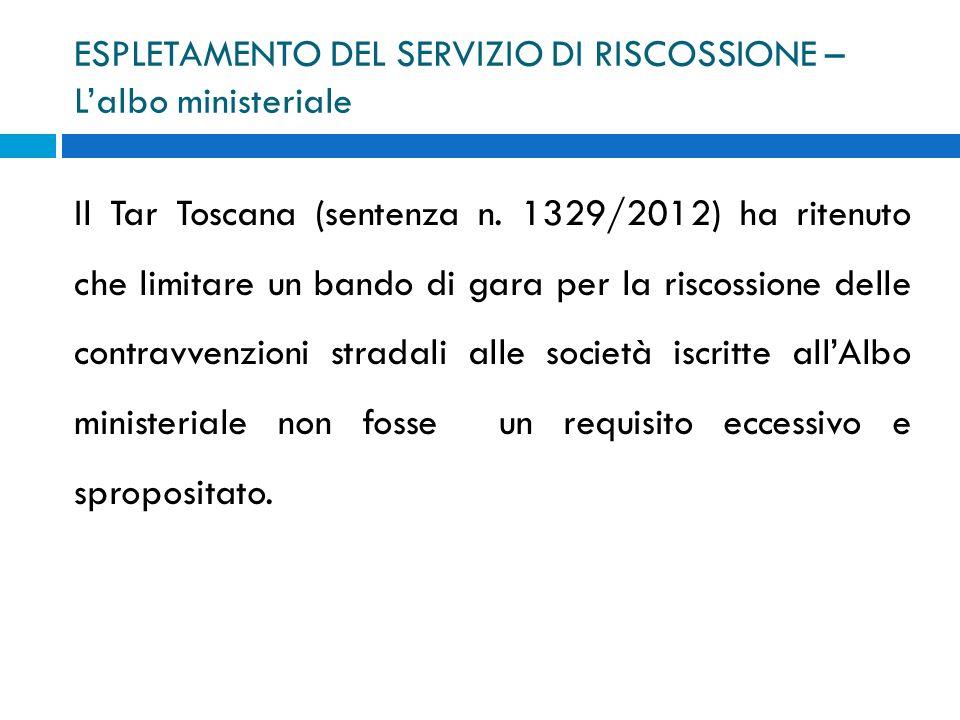 ESPLETAMENTO DEL SERVIZIO DI RISCOSSIONE – Lalbo ministeriale Il Tar Toscana (sentenza n. 1329/2012) ha ritenuto che limitare un bando di gara per la