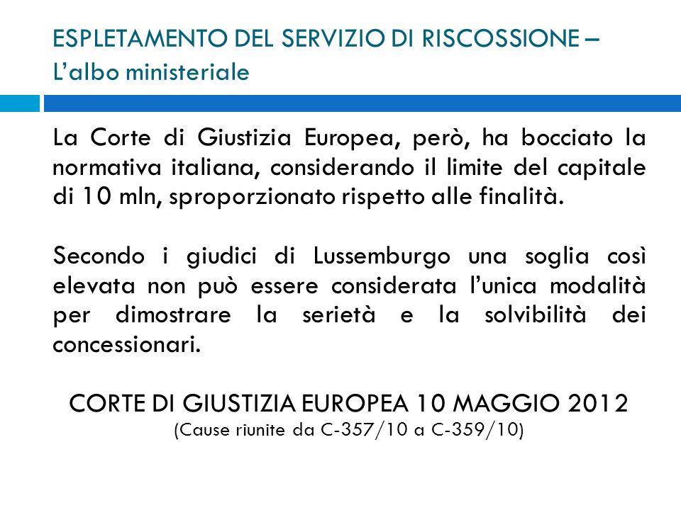 ESPLETAMENTO DEL SERVIZIO DI RISCOSSIONE – Lalbo ministeriale La Corte di Giustizia Europea, però, ha bocciato la normativa italiana, considerando il