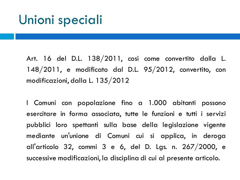 Unioni speciali Art. 16 del D.L. 138/2011, così come convertito dalla L. 148/2011, e modificato dal D.L. 95/2012, convertito, con modificazioni, dalla