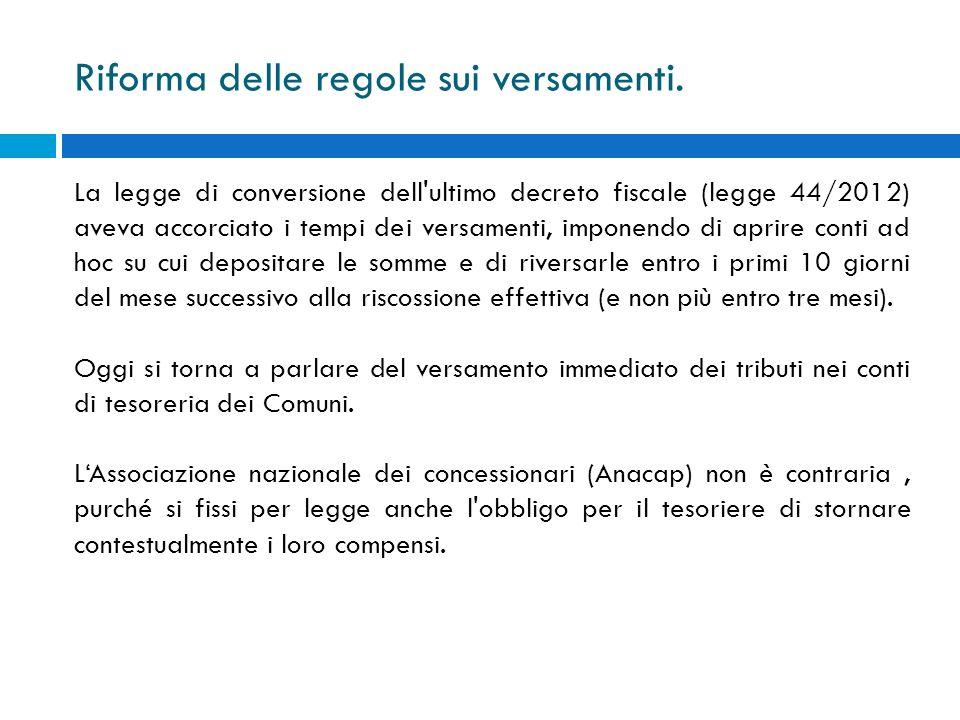 Riforma delle regole sui versamenti. La legge di conversione dell'ultimo decreto fiscale (legge 44/2012) aveva accorciato i tempi dei versamenti, impo