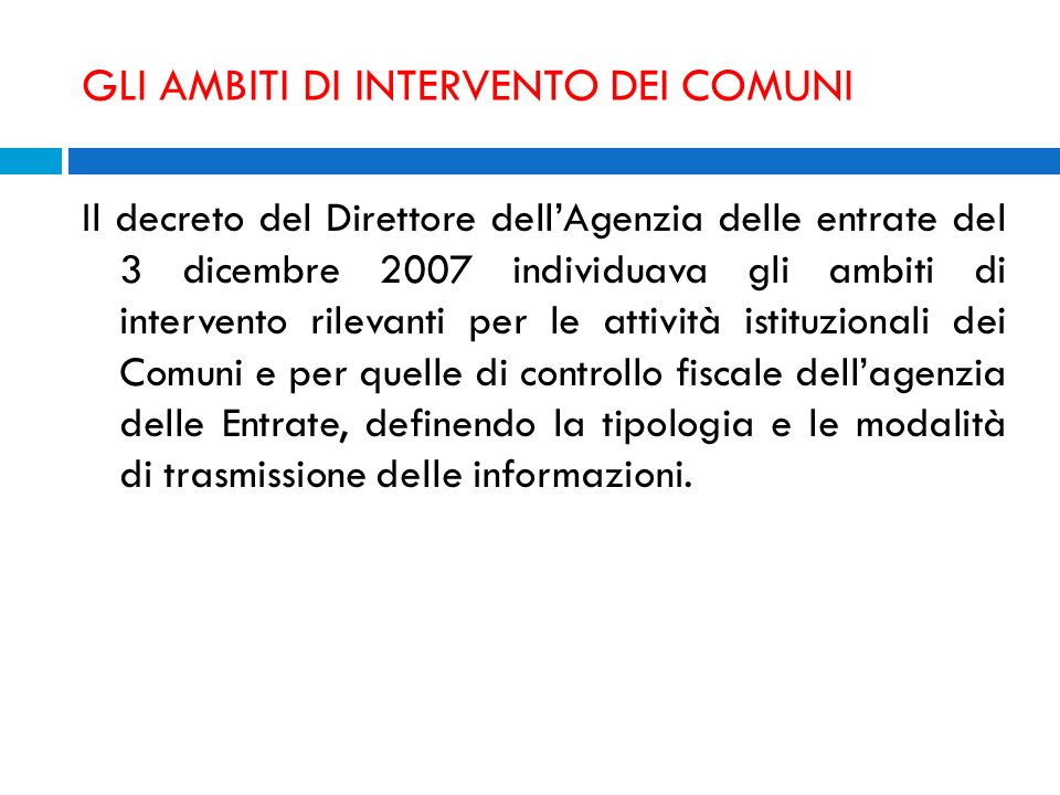 GLI AMBITI DI INTERVENTO DEI COMUNI Il decreto del Direttore dellAgenzia delle entrate del 3 dicembre 2007 individuava gli ambiti di intervento rileva